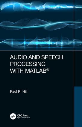 Audio and Speech Processing with MATLAB: 1st Edition (Hardback) book cover