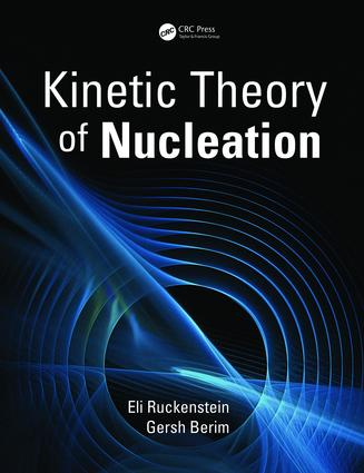 Kinetic Theory of Nucleation: 1st Edition (Hardback) book cover