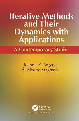 Iterative Methods and Their Dynamics with Applications: A Contemporary Study, 1st Edition (Hardback) book cover