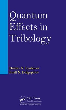 Quantum Effects in Tribology: 1st Edition (Hardback) book cover