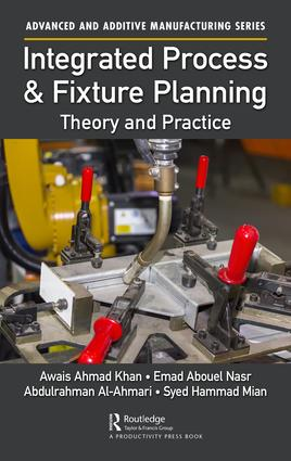 Integrated Process and Fixture Planning: Theory and Practice book cover