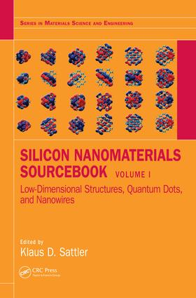 Silicon Nanomaterials Sourcebook: Low-Dimensional Structures, Quantum Dots, and Nanowires, Volume One book cover