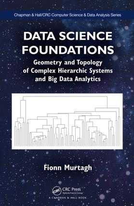 Data Science Foundations: Geometry and Topology of Complex Hierarchic Systems and Big Data Analytics book cover