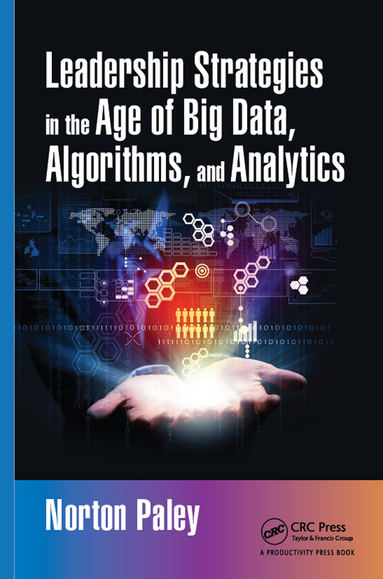 Leadership Strategies in the Age of Big Data, Algorithms, and Analytics: 1st Edition (Hardback) book cover