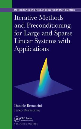Iterative Methods and Preconditioning for Large and Sparse Linear Systems with Applications: 1st Edition (Hardback) book cover