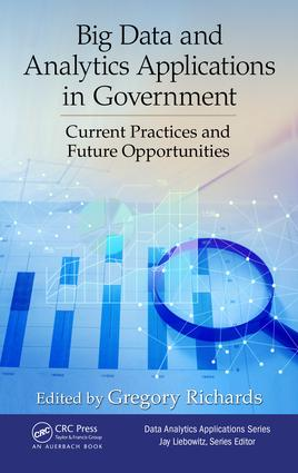 Big Data and Analytics Applications in Government: Current Practices and Future Opportunities, 1st Edition (Hardback) book cover