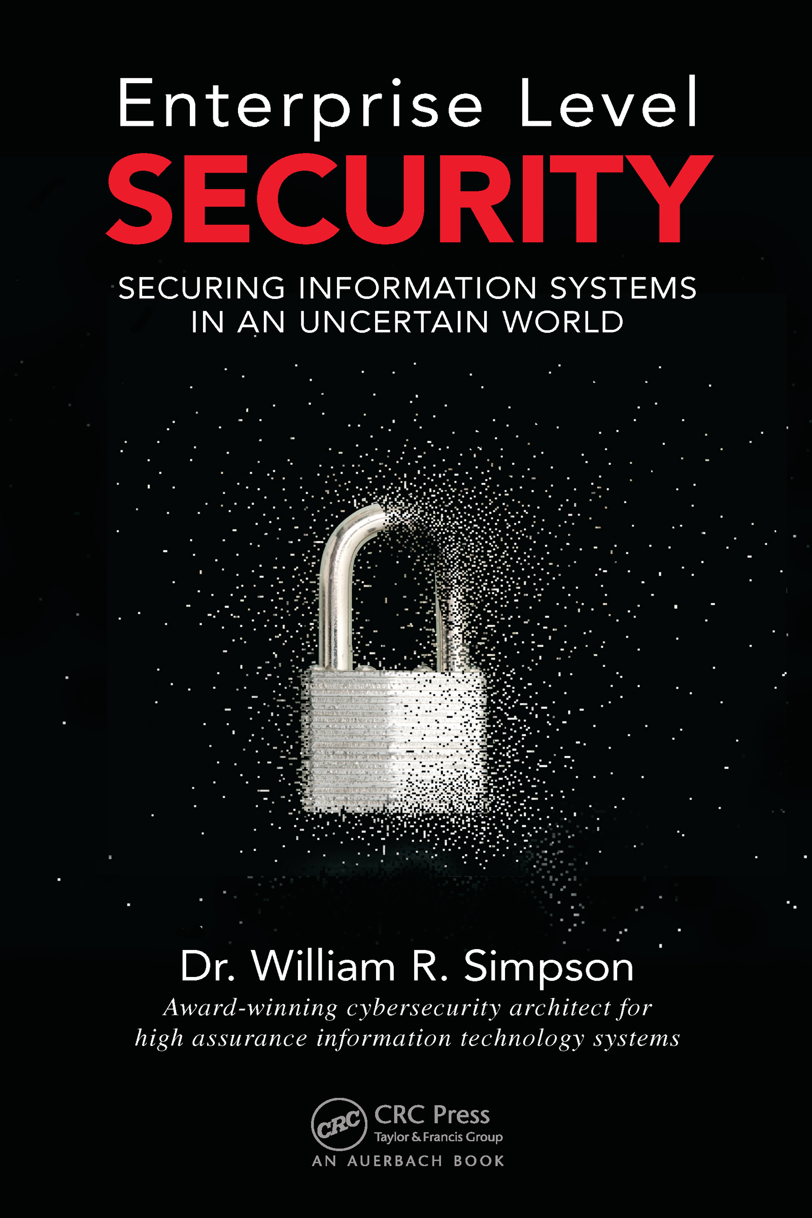 Enterprise Level Security: Securing Information Systems in an Uncertain World, 1st Edition (Hardback) book cover