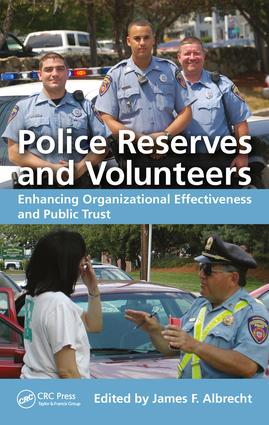 Police Reserves and Volunteers: Enhancing Organizational Effectiveness and Public Trust book cover