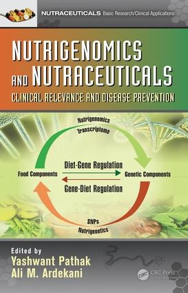 Nutrigenomics and Nutraceuticals: Clinical Relevance and Disease Prevention book cover
