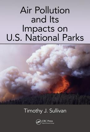 Air Pollution and Its Impacts on U.S. National Parks: 1st Edition (Hardback) book cover