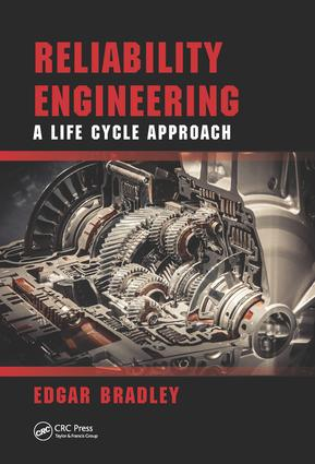 Reliability Engineering: A Life Cycle Approach, 1st Edition (Hardback) book cover