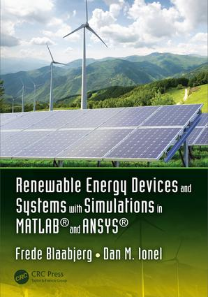 Renewable Energy Devices and Systems with Simulations in MATLAB® and ANSYS®: 1st Edition (Hardback) book cover