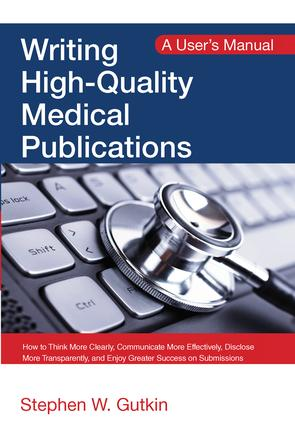 Writing High-Quality Medical Publications: A User's Manual, 1st Edition (Paperback) book cover