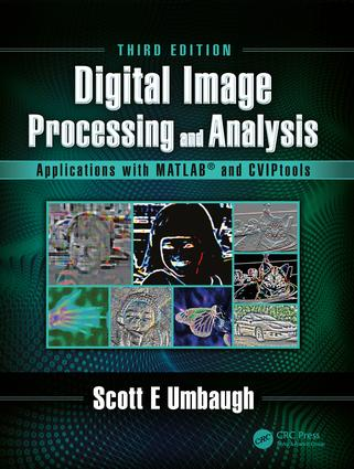 Digital Image Processing and Analysis: Applications with MATLAB and CVIPtools, 3rd Edition (e-Book) book cover