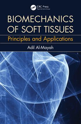 Biomechanics of Soft Tissues: Principles and Applications, 1st Edition (Hardback) book cover