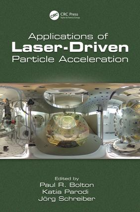 Applications of Laser-Driven Particle Acceleration: 1st Edition (Hardback) book cover