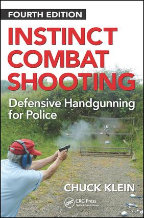 Instinct Combat Shooting: Defensive Handgunning for Police, Fourth Edition book cover
