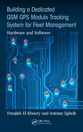 Building a Dedicated GSM GPS Module Tracking System for Fleet Management: Hardware and Software, 1st Edition (Hardback) book cover