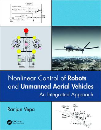 Nonlinear Control of Robots and Unmanned Aerial Vehicles: An Integrated Approach, 1st Edition (Hardback) book cover