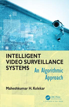 Intelligent Video Surveillance Systems: An Algorithmic Approach, 1st Edition (Hardback) book cover