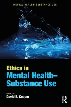 Ethics in Mental Health-Substance Use: 1st Edition (Paperback) book cover
