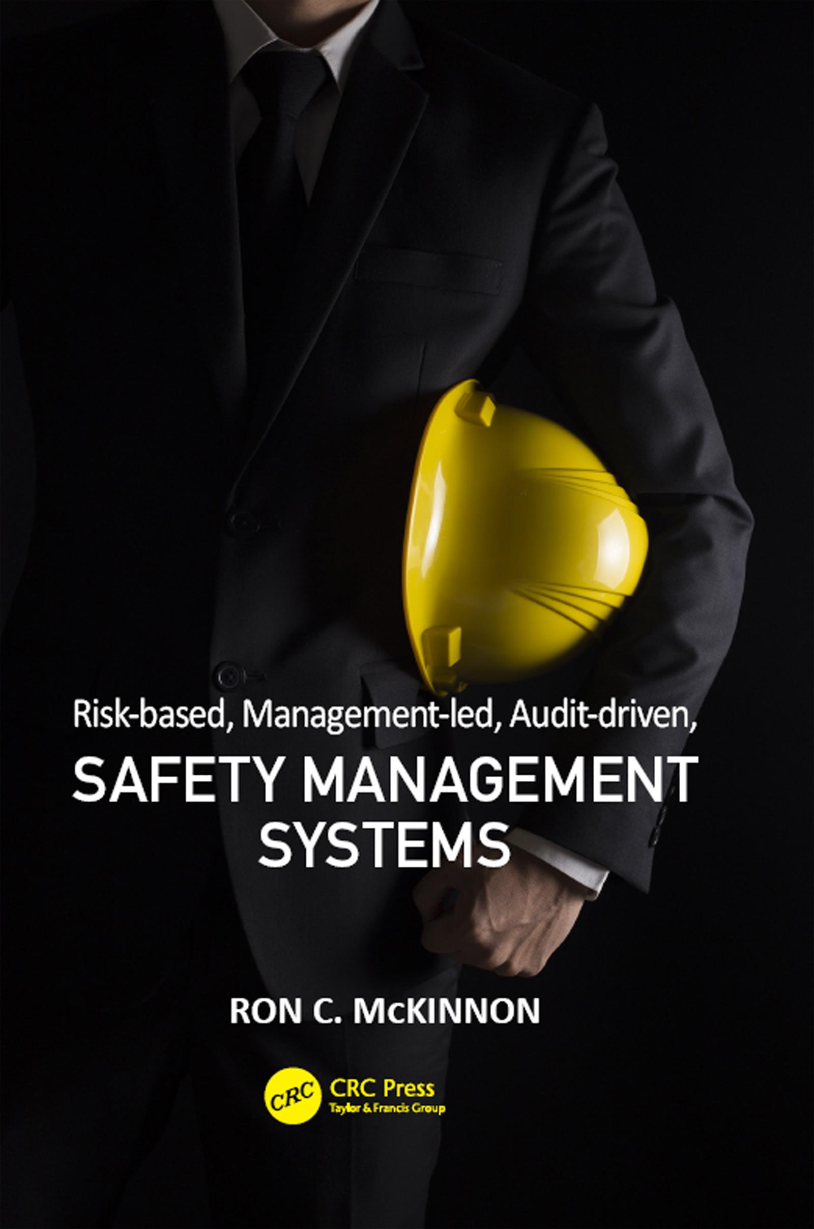 Risk-based, Management-led, Audit-driven, Safety Management Systems: 1st Edition (Hardback) book cover