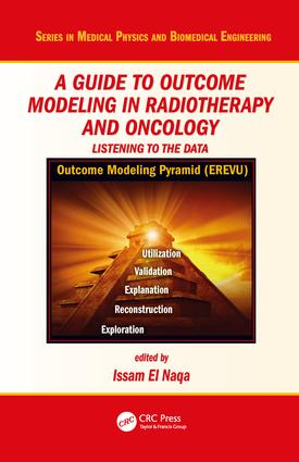 A Guide to Outcome Modeling In Radiotherapy and Oncology: Listening to the Data book cover