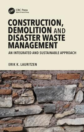 Construction, Demolition and Disaster Waste Management: An Integrated and Sustainable Approach, 1st Edition (Hardback) book cover