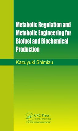 Metabolic Regulation and Metabolic Engineering for Biofuel and Biochemical Production: 1st Edition (Hardback) book cover