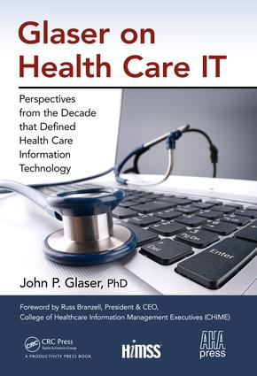Glaser on Health Care IT: Perspectives from the Decade that Defined Health Care Information Technology, 1st Edition (Hardback) book cover