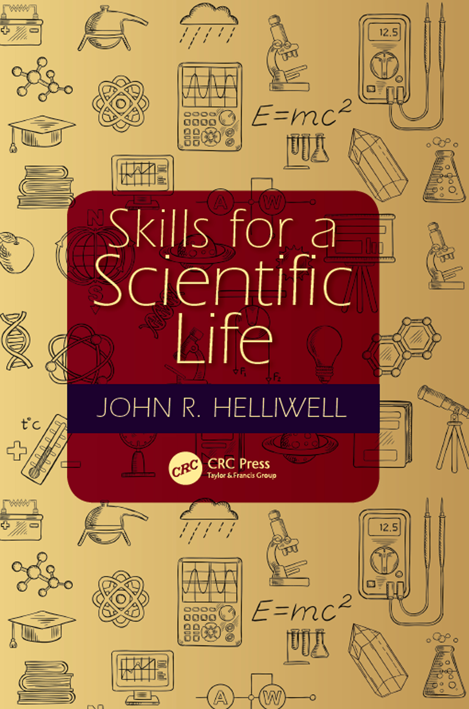 Skills for a Scientific Life: 1st Edition (Hardback) book cover