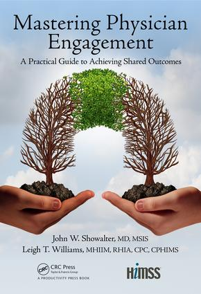 Mastering Physician Engagement: A Practical Guide to Achieving Shared Outcomes book cover