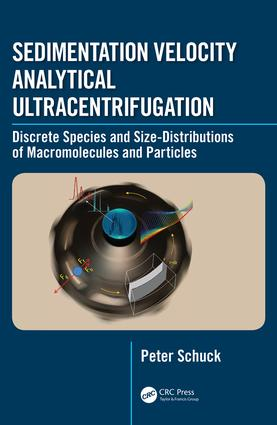 Sedimentation Velocity Analytical Ultracentrifugation: Discrete Species and Size-Distributions of Macromolecules and Particles, 1st Edition (Hardback) book cover