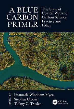 A Blue Carbon Primer: The State of Coastal Wetland Carbon Science, Practice and Policy book cover