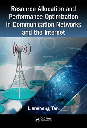 Resource Allocation and Performance Optimization in Communication Networks and the Internet: 1st Edition (Hardback) book cover