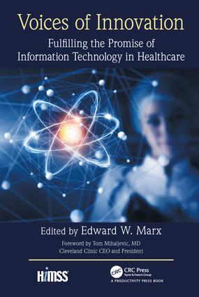Voices of Innovation: Fulfilling the Promise of Information Technology in Healthcare, 1st Edition (Hardback) book cover