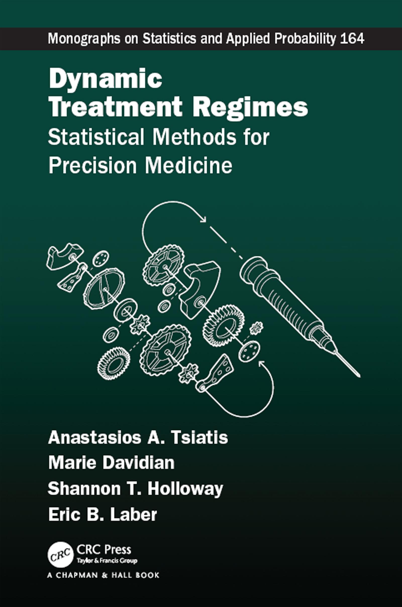Dynamic Treatment Regime: Statistical Methods for Precision Medicine, 1st Edition (Hardback) book cover