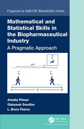 Mathematical and Statistical Skills in the Biopharmaceutical Industry: A Pragmatic Approach book cover