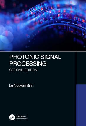 Photonic Signal Processing, Second Edition: Techniques and Applications, 2nd Edition (Hardback) book cover