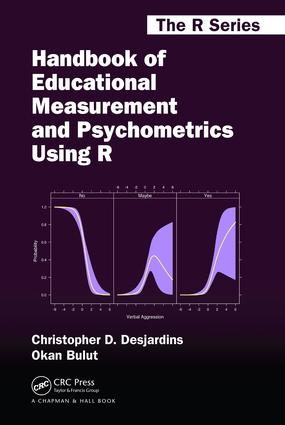 Handbook of Educational Measurement and Psychometrics Using R: 1st Edition (Hardback) book cover