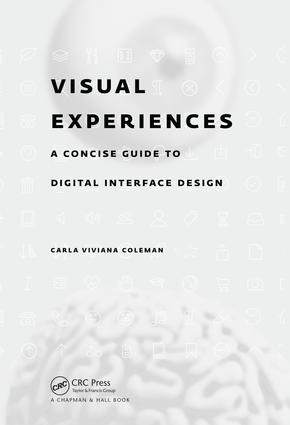 Visual Experiences: A Concise Guide to Digital Interface Design, 1st Edition (Paperback) book cover