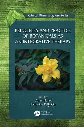 Principles and Practice of Botanicals as an Integrative Therapy: 1st Edition (Hardback) book cover