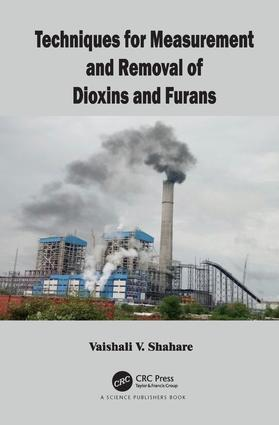 Techniques for Measurement and Removal of Dioxins and Furans: 1st Edition (Hardback) book cover