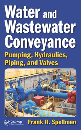 Water and Wastewater Conveyance: Pumping, Hydraulics, Piping, and Valves, 1st Edition (Hardback) book cover