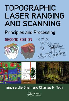 Topographic Laser Ranging and Scanning: Principles and Processing, Second Edition book cover