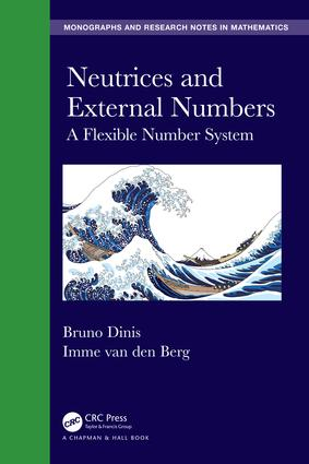 Neutrices and External Numbers: A Flexible Number System book cover