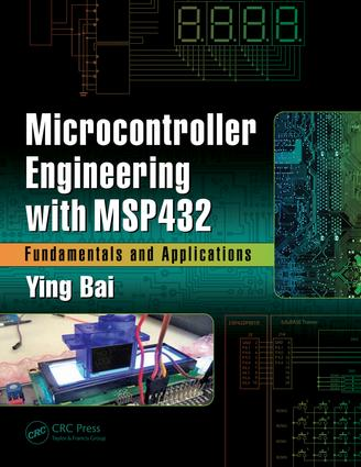 Microcontroller Engineering with MSP432: Fundamentals and Applications, 1st Edition (Hardback) book cover