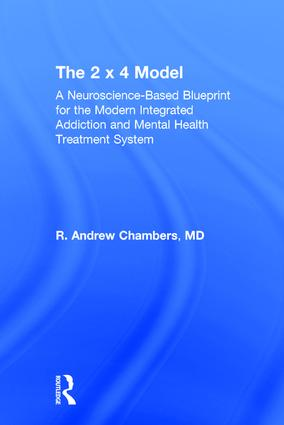 The 2 x 4 model a neuroscience based blueprint for the modern the 2 x 4 model a neuroscience based blueprint for the modern integrated addiction and mental health treatment system crc press book malvernweather Images