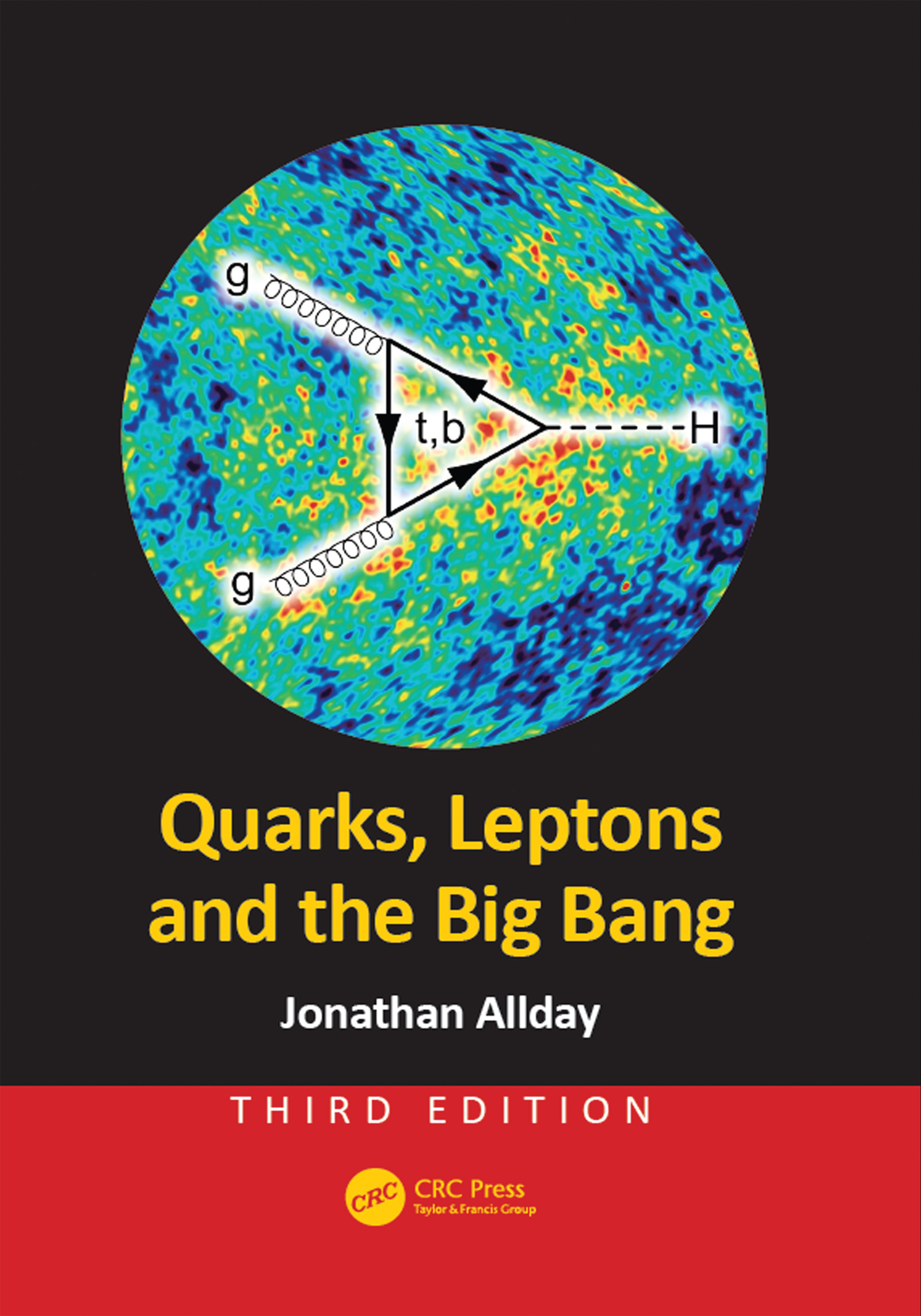 Quarks, Leptons and the Big Bang: 3rd Edition (Paperback) book cover