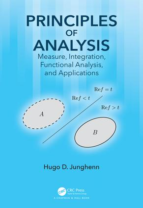 Principles of Analysis: Measure, Integration, Functional Analysis, and Applications, 1st Edition (Hardback) book cover